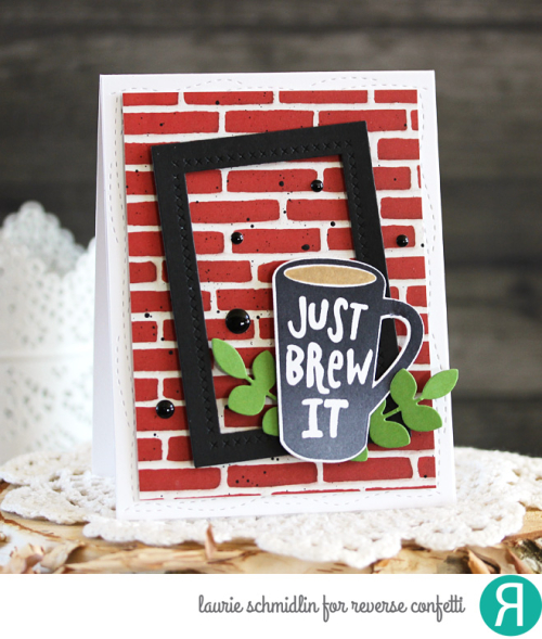 Just Brew It by Laurie Schmidlin