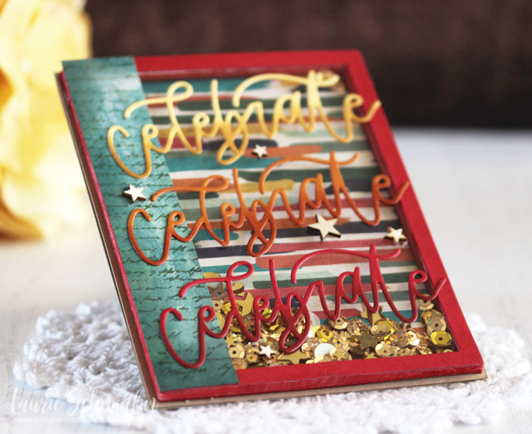 Celebrate Shaker Card by Laurie Schmidlin